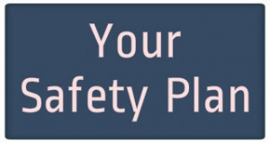 your safety plan